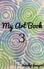 My Art Book 3 by cranky-fangirl