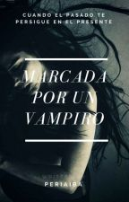 Marcada Por Un Vampiro by Periaiba