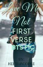 Love Me Not (BTS members x Reader)  by KelThaCorgi