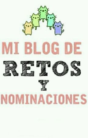 Retos y Nominaciones. by LeilaSawada