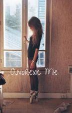 Anorexic Me by novemberdaisy