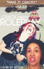 CrAcK RoLePlAy by -whataboutpierre