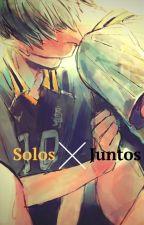 Solos juntos by NoleeVel