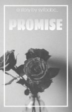 Promise [Completed] by syifakhha