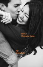 Deal 2: Playing for Keeps by wattygirlie
