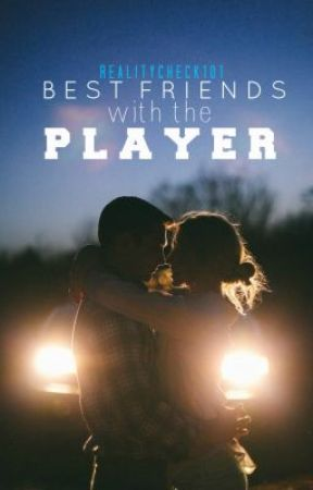 Best Friends with the Player by RealityCheck101