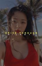 drive-through » yoonmin by MILKMYG