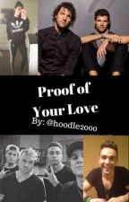 Proof of Your Love  by Hoodle2000