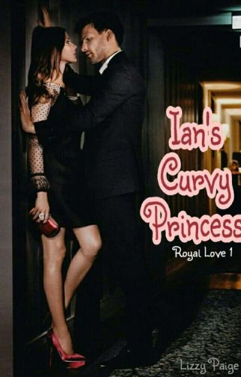 Ian's Curvy Princess (Royal Love 1)