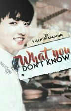 What You Don't Know (Jikook) (Traducida) (One-shot) by PitchiBitchi