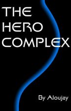 The Hero Complex by Aloujay