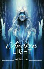 Awaken Light (Infinity #1) by CodeFantasm