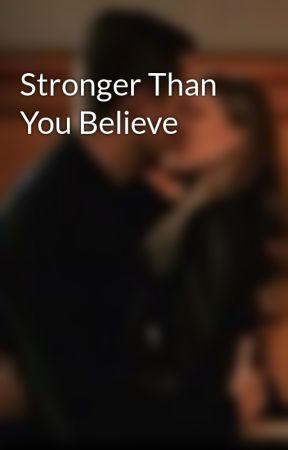 Stronger Than You Believe by prayformamaswift3