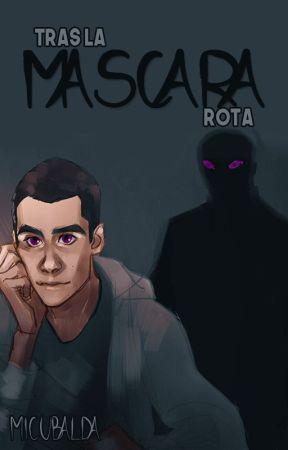 Tras La Máscara Rota by MicuBalda
