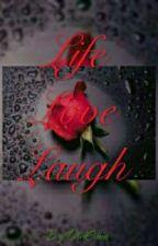 LIFE, LOVE, LAUGH. (Dalam Tahap Revisi) by DeviErnia