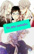 Un trío extraño [One Shot- Victuuri- R18] #PremiosKatsudon2017 by Sheki-chan