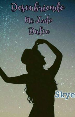 Descubriendo Mi Lado Dulce by Astrid_VeronicaRM