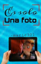 Es Solo Una Foto ( AdriNath ) by -Marie301-