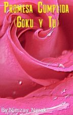 Promesa Cumplida (Goku y Tu) by Nimzay_Nerak