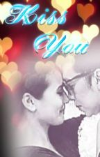 Kiss you (we can make it happen) -Vicerylle by sweetcake1520
