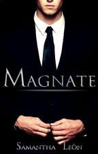 MAGNATE | ¡MUY PRONTO! by Itssamleon