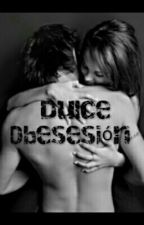 Dulce Obsesión by luisanaperez86