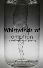 Whirlwinds of emotion - A collection of poetry by Intricate_details