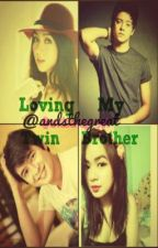 Loving my twin brother. Book two of MIMH (KATHNIEL) by Andsthegreat