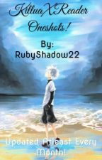 Killua x reader Oneshots! by RubyShadow22
