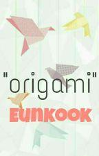 ORIGAMI [ Eunkook Story ] by saraslee