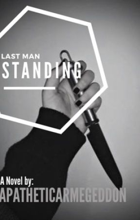 Last Man Standing (a short story by apatheticArmegeddon) by apatheticArmegeddon