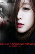 LOVE of a Gangster Princess (COMPLETED)  by jiyeon_18