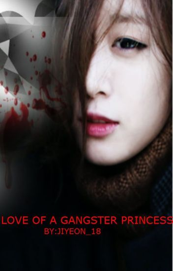 LOVE of a Gangster Princess (COMPLETED)
