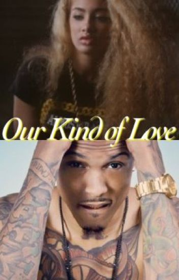 Our kind of love (August Alsina love story)