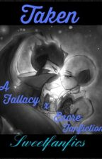 Taken {Fallacy x Encre Fanfiction}   [DISCONTINUED] by sweetfanfics