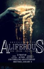 Aliferous | THE DARK REVERIES by SreyNichSrean
