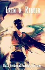 ~Eren Jaeger x Reader~ by JustHannahJ_