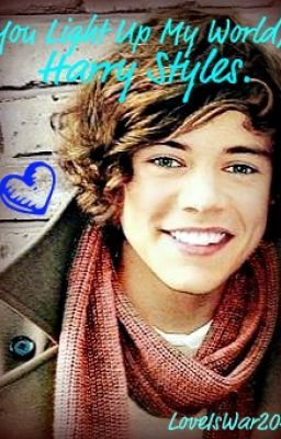 You Light Up My World, Harry Styles (Harry Styles Love Story)