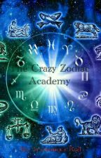 The Crazy Zodiac Academy by AnonymousRed13