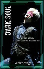 Dark Soul (BTS P.J.M) [COMPLETED] by Weirdoings