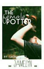 The Female Potter[HIATUS] by LackeySwear