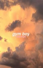 gym boy ON HIATUS by waepage