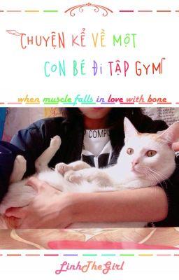 [GL][Đang Viết] Chuyện kể về một con bé đi tập Gym.