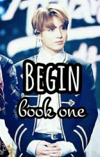 Begin [Jungkook FanFic] {COMPLETED} by SofhiaJhanelleEzer