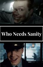 Who Needs Sanity by Caitlin1717