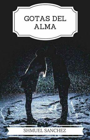 GOTAS DEL ALMA by Shmuel28