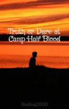 Truth or Dare at Camp Half Blood ON HOLD by foxlina2000