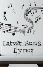 Latest Song Lyrics by MissAutumnWinter1999