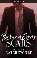 Behind Every Scars by GatcheYonbe