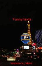 Funny texts by Innocence_taken